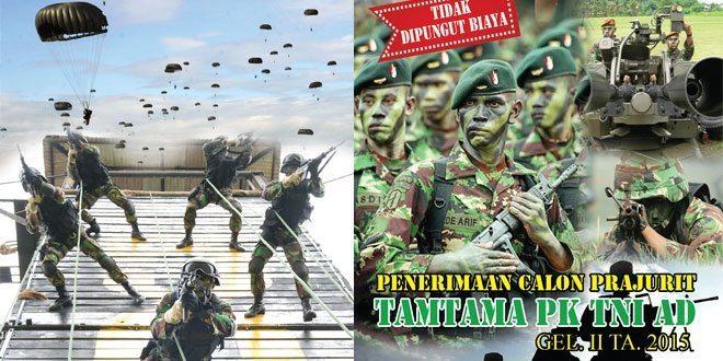 Penerimaan Calon Prajurit Tamtama PK TNI AD Gel II Ta. 2015