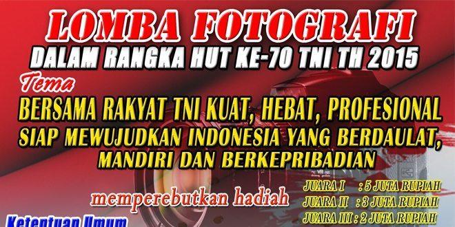 Lomba Fotografi Dalam Rangka HUT Ke-70 TNI Tahun 2015