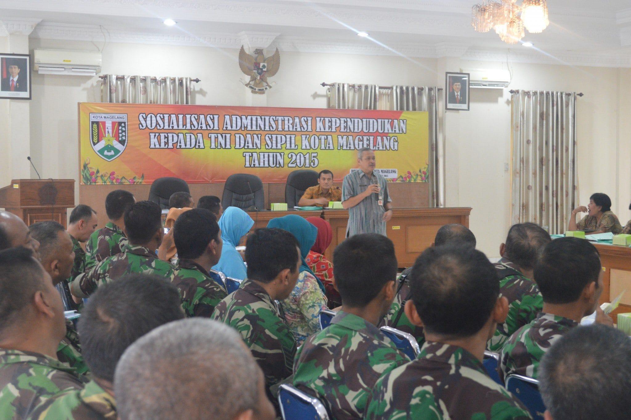 Sosialisasi Administrasi Kependudukan Kepada TNI dan Sipil Kota Magelang Tahun 2015