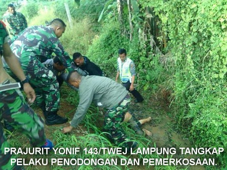 Prajurit Yonif 143/Twej Lampung Tangkap Pelaku Penodongan Dan Pemerkosaan.