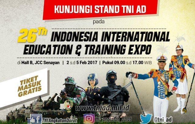 Digelaran Indonesia International Education & Training Expo (IIETE) 2017, TNI AD Ajak Seluruh Pelajar Bergabung dan Menjaga NKRI
