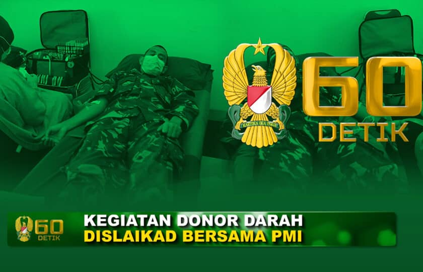 Personil Dislaikad Support PMI dengan Kegiatan Donor Darah I 60″ TNI AD