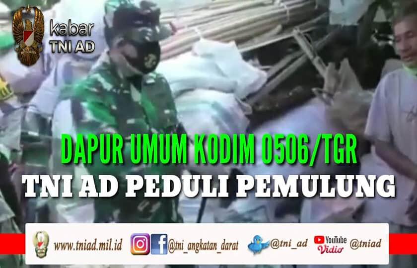 Dapur Umum Kodim 0506/Tgr , TNI AD Peduli Pemulung