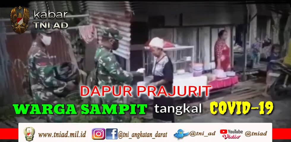 Dapur Prajurit, Warga Sampit Tangkal Covid-19 | KABAR TNI AD