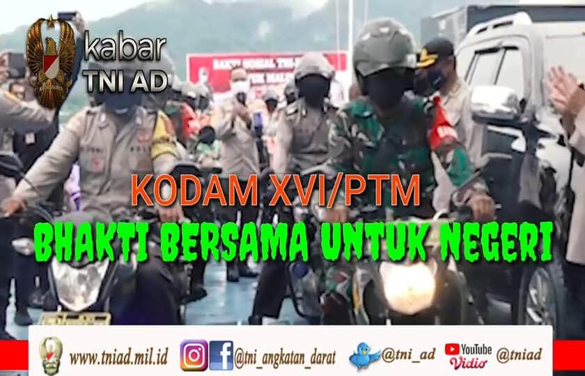 Kodam XVI/Ptm, Bhakti Bersama Untuk Negeri