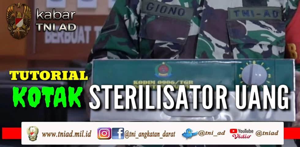 Tutorial : Kotak Sterilisator Uang | KABAR TNI AD
