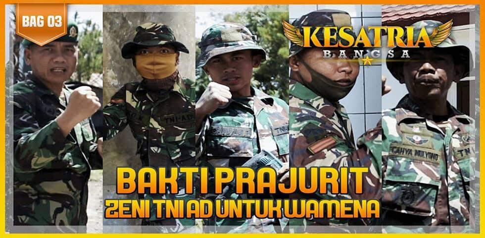 Bakti Prajurit Zeni TNI AD untuk Wamena, Segmen 3 | KESATRIA BANGSA