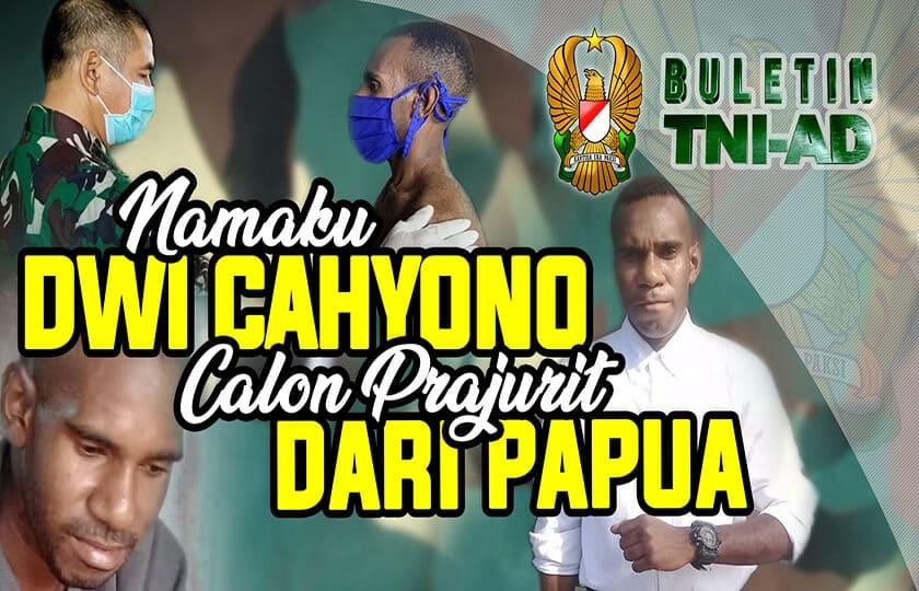 Namaku Dwi Cahyono, Calon Prajurit dari Papua I Buletin TNI AD
