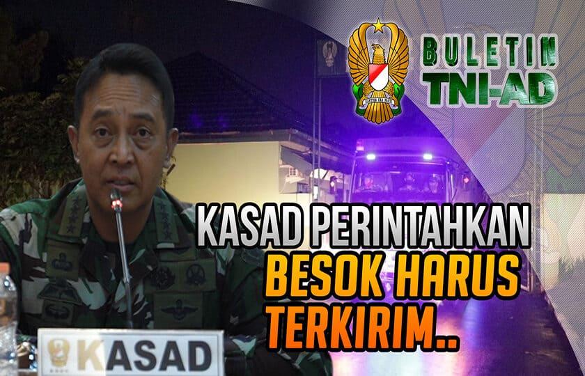 Kasad Perintahkan Besok Harus Terkirim | Buletin TNI AD