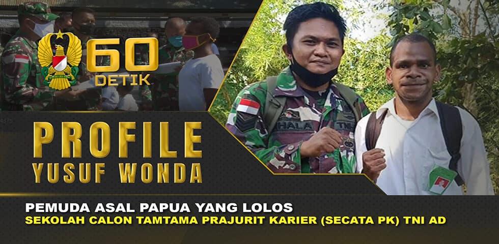 "Tekad Kuat Yusuf Wonda, Berbekal Nasi dan Tahu Saat Seleksi Masuk Calon Prajurit TNI AD I 60"" TNI AD"
