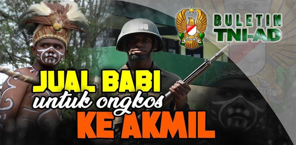 Jual Babi untuk Ongkos ke Akmil | BULETIN TNI AD
