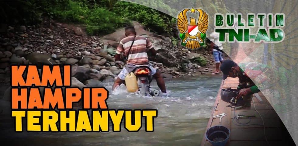 Kami Hampir Terhanyut | BULETIN TNI AD