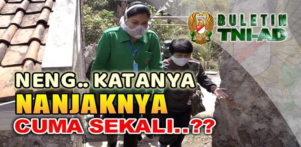 Neng… Katanya Nanjaknya Cuma Sedikit..? | BULETIN TNI AD