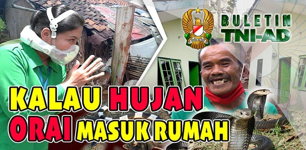 Kalau Hujan Orai Masuk Rumah | BULETIN TNI AD