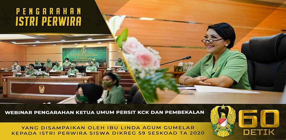 Webinar Pengarahan Ketua Umum Persit KCK Kepada Istri Perwira Siswa Dikreg LIX Seskoad