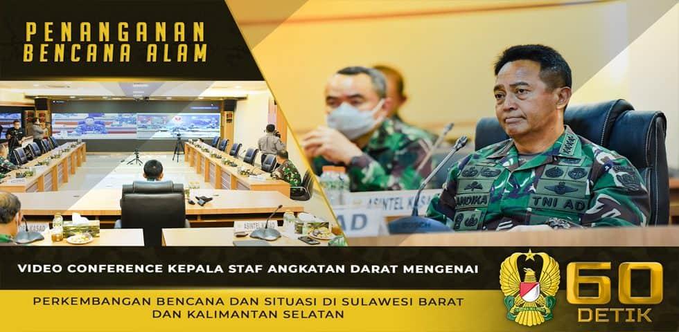 Kasad Melakukan Video Conference Mengenai Laporan Perkembangan Bencana dan Situasi di Sulawesi Barat dan Kalimantan Selatan