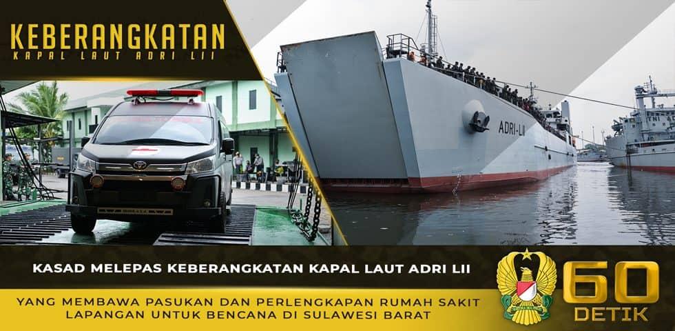 Kasad Lepas Keberangkatan Kapal ADRI LII Yang Membawa Perlengkapan RS Lapangan untuk Bencana Sulbar