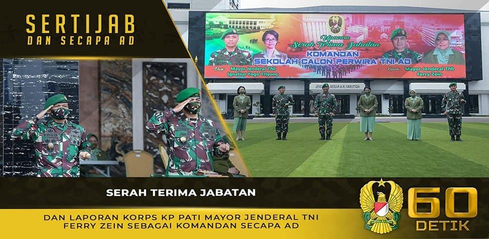 Serah Terima Jabatan Mayjen TNI Ferry Zein Sebagai Komandan Secapa AD
