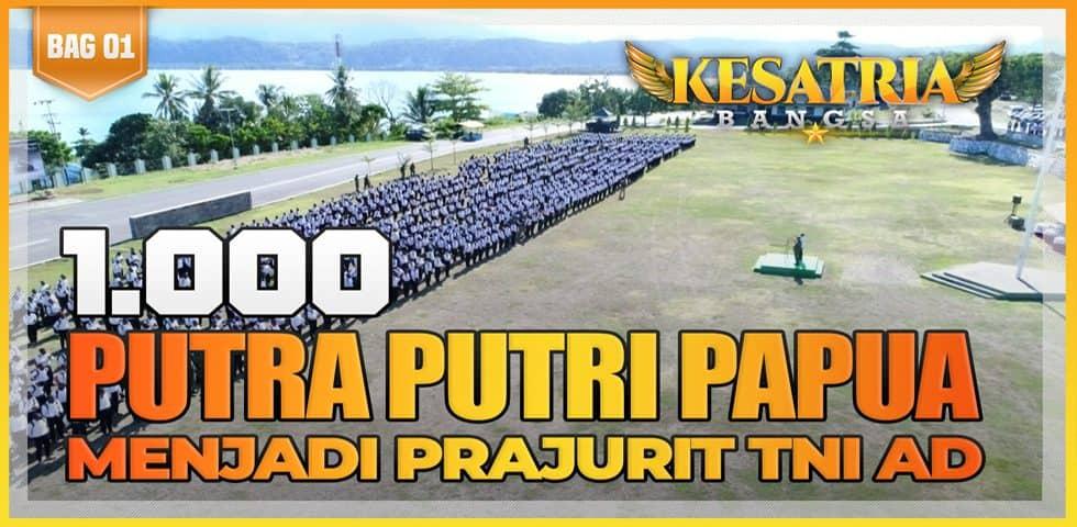 1.000 Putra Putri Papua Menjadi Prajurit TNI AD | KESATRIA BANGSA Part. 1