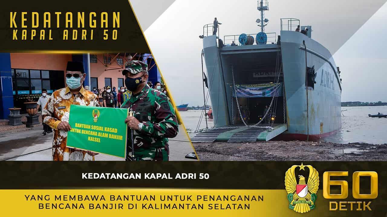 Kedatangan Kapal ADRI 50 yang Membawa Bantuan untuk Penanganan Bencana Banjir di Kalimantan Selatan