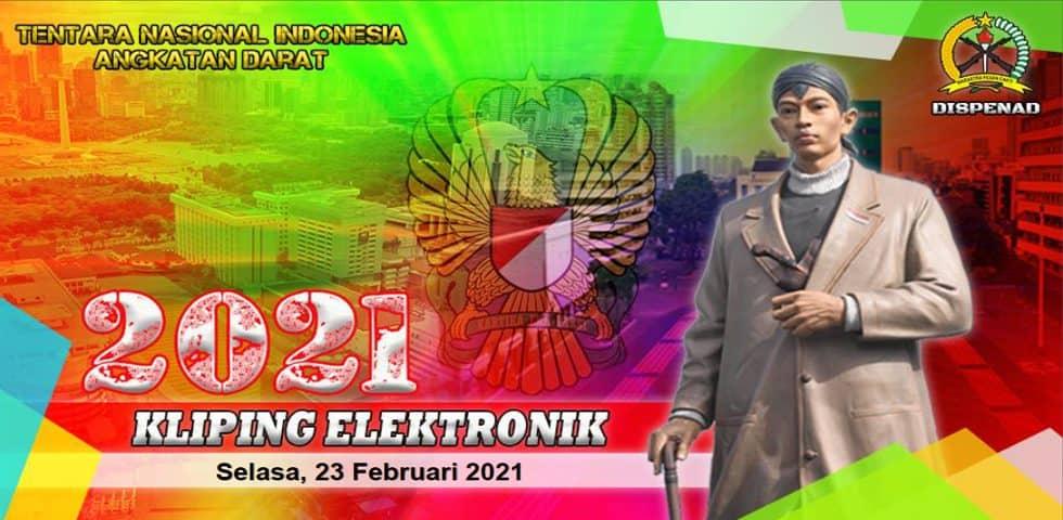 Kliping Elektronik Selasa, 23 Februari 2021