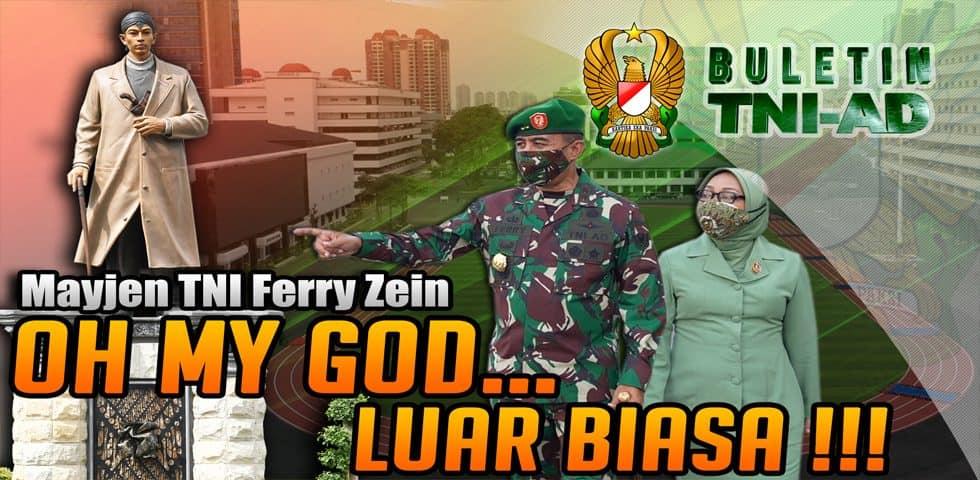 Mayjen TNI Ferry Zein : Oh My God… Luar Biasa !!! | BULETIN TNI AD
