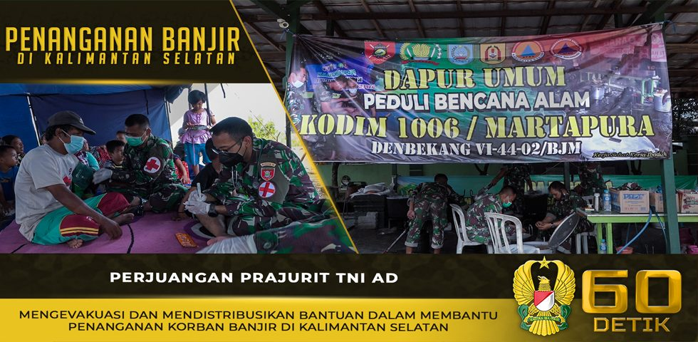 Perjuangan Prajurit TNI AD dalam Membantu Penanganan Korban Banjir di Kalimantan Selatan