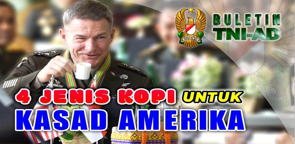4 Jenis Kopi Untuk Kasad Amerika | BULETIN TNI AD