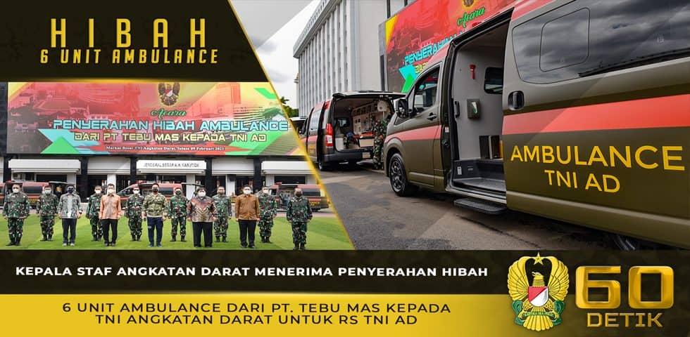 Kasad Menerima Penyerahan Hibah 6 Unit Ambulance dari PT. Tebu Mas untuk RS TNI AD