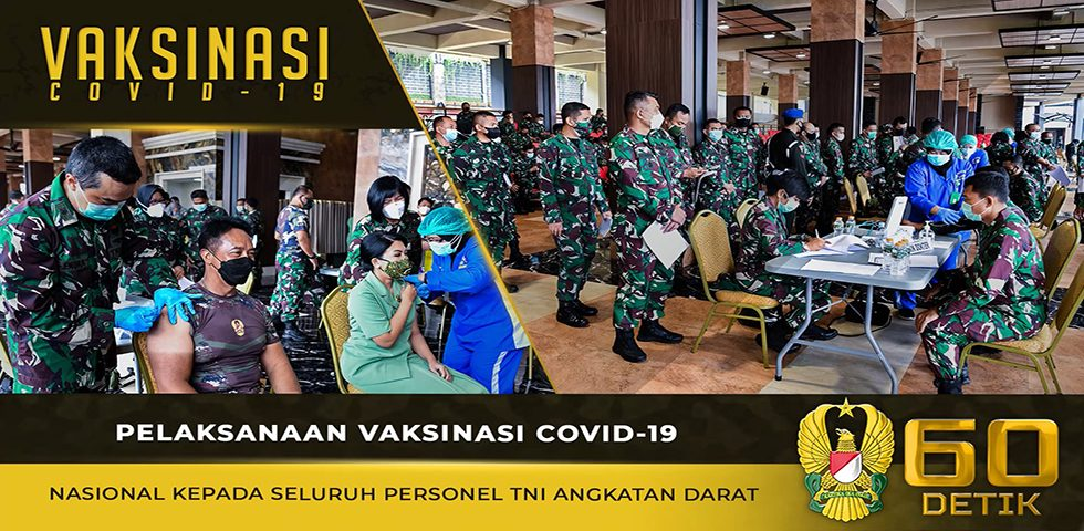 Pelaksanaan Vaksinasi Covid-19 Nasional Kepada Seluruh Personel TNI Angkatan Darat