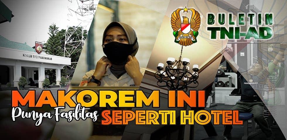 Makorem Ini Punya Fasilitas Seperti Hotel | BULETIN TNI AD