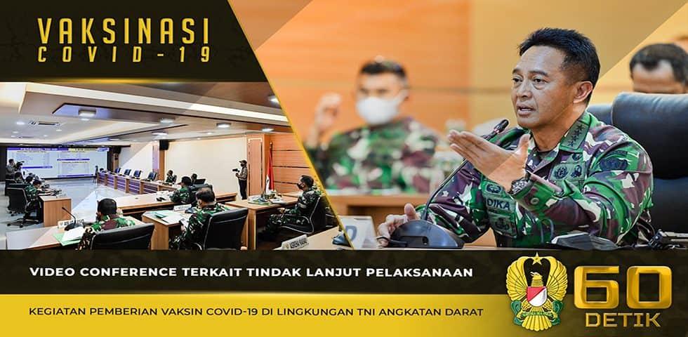 Video Conference Terkait Tindak Lanjut Pelaksanaan Kegiatan Pemberian Vaksin Covid-19 di Lingkungan TNI AD