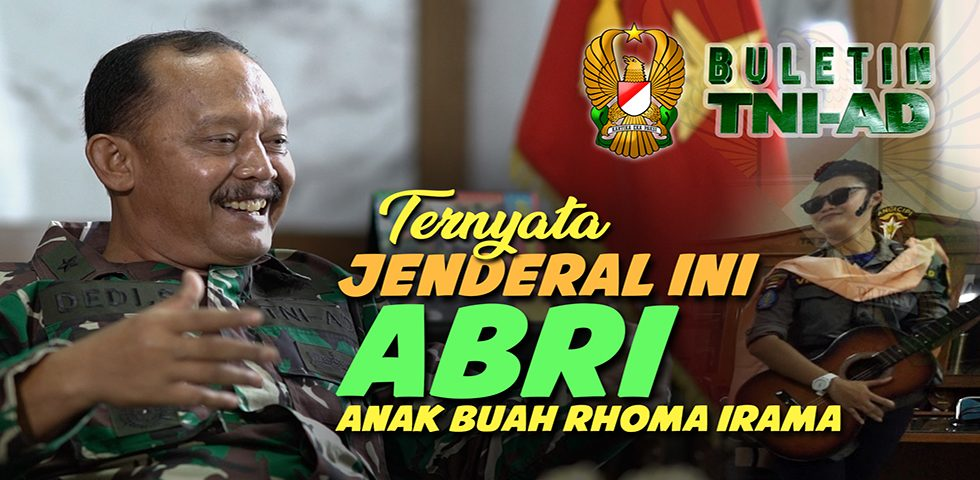 Ternyata Jenderal ini ABRI (Anak Buah Rhoma Irama) | BULETIN TNI AD