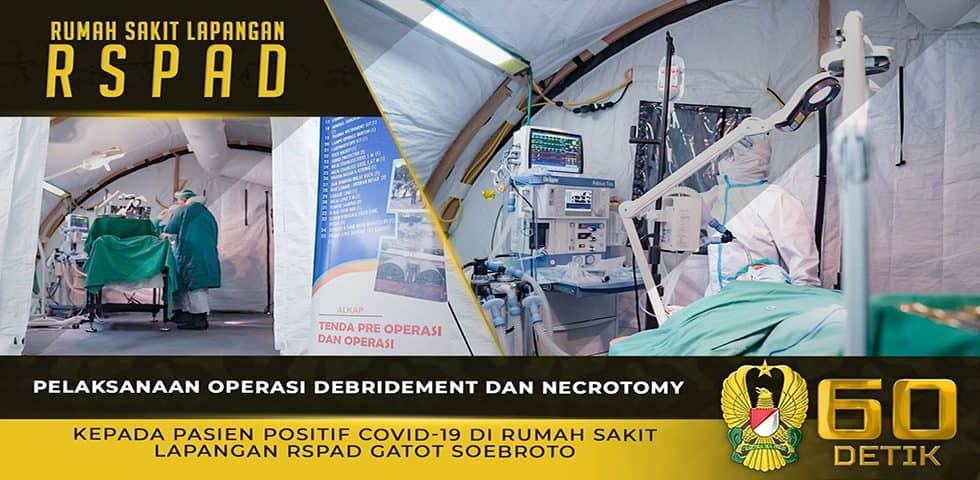 Pelaksanaan Operasi Debridement dan Necrotomy Kepada Pasien Positif Covid-19 di RS Lapangan RSPAD