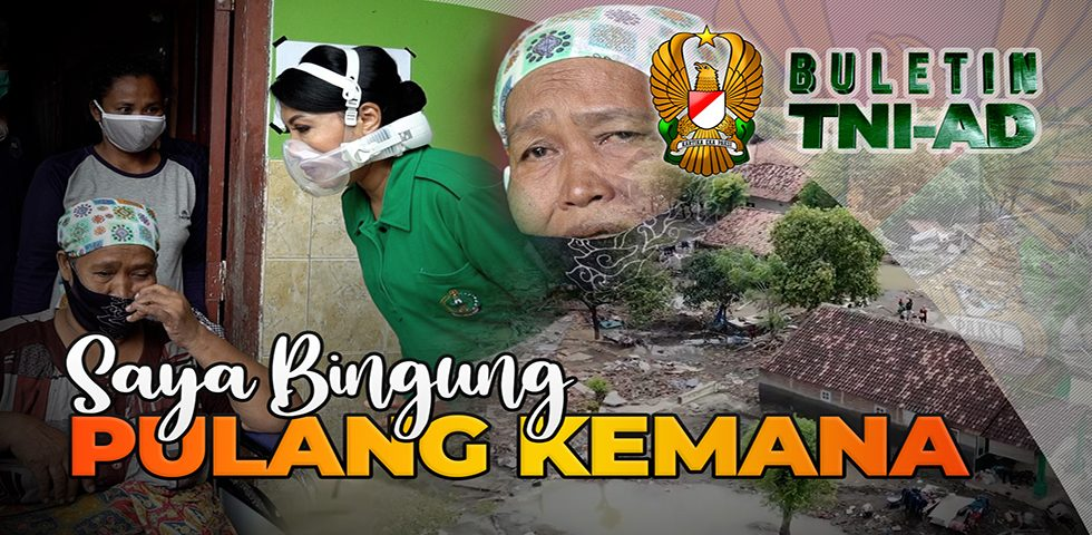 Saya Bingung Pulang Kemana | BULETIN TNI AD