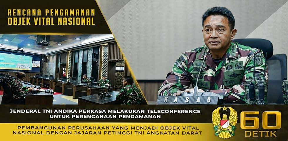 Kasad Melakukan Teleconference Perencanaan Pengamanan Pembangunan Perusahaan Objek Vital Nasional
