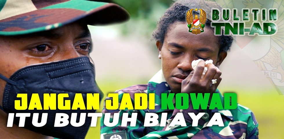 Jangan Jadi Kowad, Itu Butuh Biaya | BULETIN TNI AD