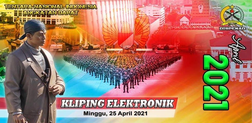 Kliping Elektronik, Minggu 25 April 2021