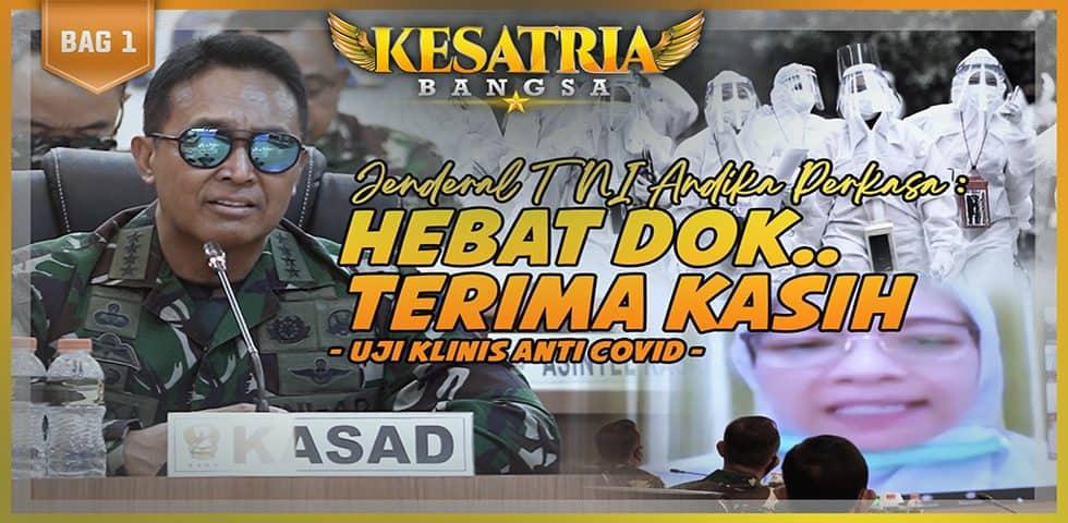 Jenderal TNI Andika Perkasa: Hebat Dok… Terimakasih | KESATRIA BANGSA Part. 1