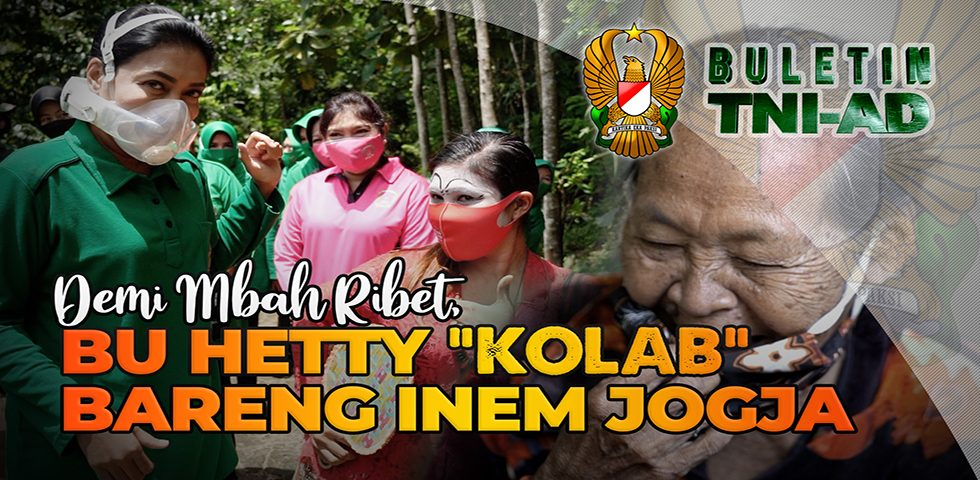 "Demi Mbah Ribet, Bu Hetty ""Kolab"" Bareng Inem Jogja | BULETIN TNI AD"