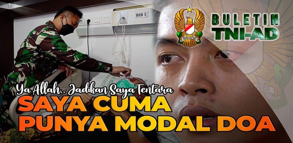 Ya Allah.. Jadikan Saya Tentara, Saya Cuma Punya Modal Doa | BULETIN TNI AD