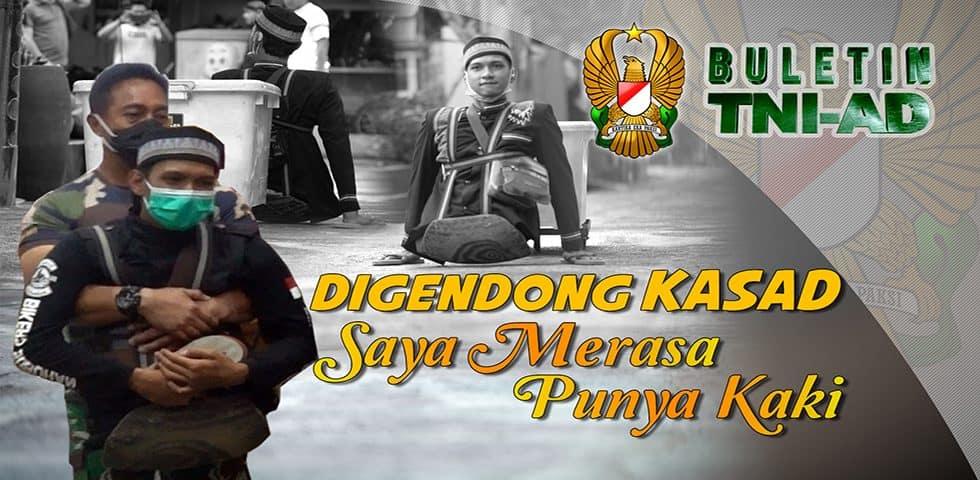 Digendong Kasad Saya Merasa Punya Kaki | BULETIN TNI AD
