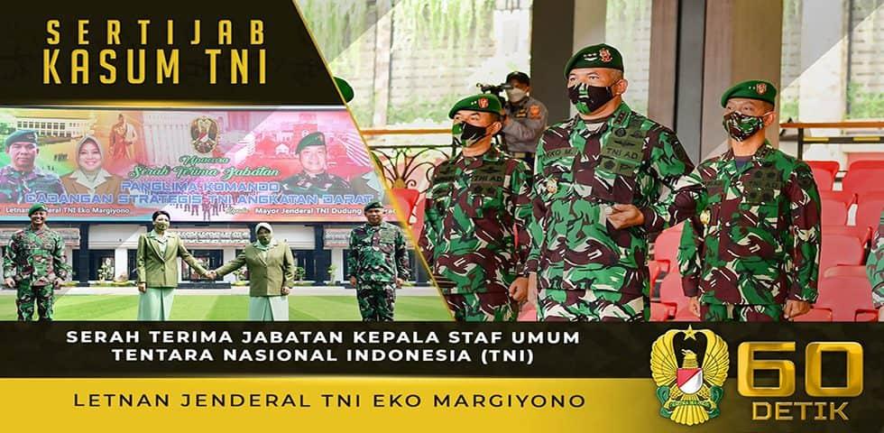 Serah Terima Jabatan Kepala Staf Umum TNI, Letjen TNI Eko Margiyono