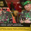 Sertijab Mayjen TNI Teguh Arief Indratmoko yang Mengemban Tugas Baru sebagai Danpusterad