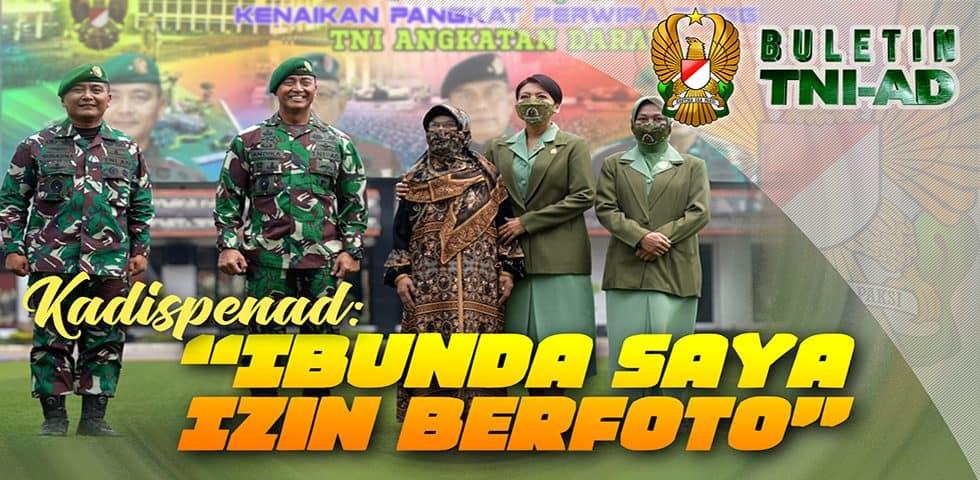 Kadispenad: Ibunda Saya Izin Berfoto   BULETIN TNI AD