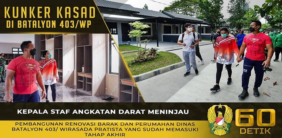Kasad Meninjau Pembangunan Renovasi Barak dan Perumahan Dinas Batalyon 403/ Wirasada Pratista