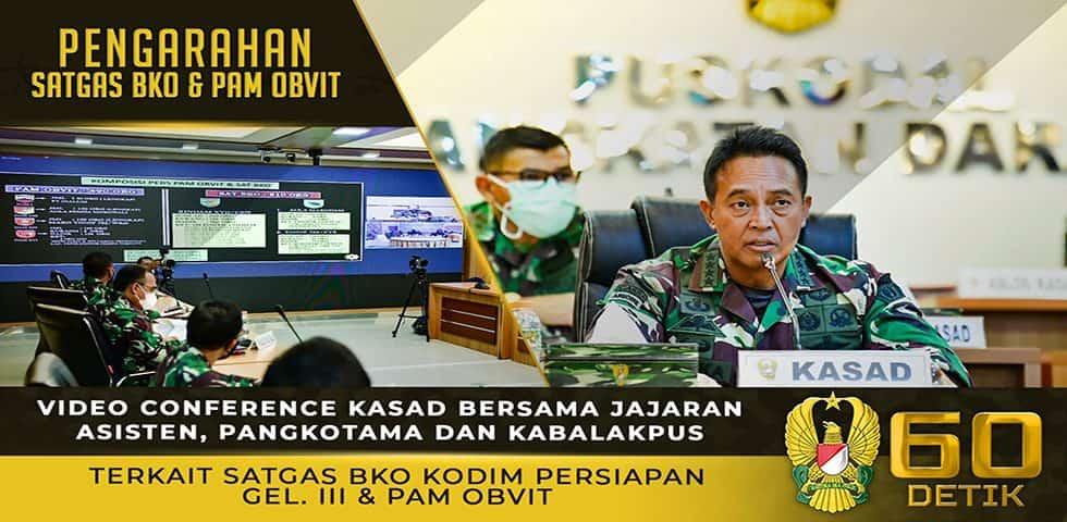 Video Conference Kasad Terkait Satgas BKO Kodim Persiapan Gelombang III dan Pengamanan Objek Vital