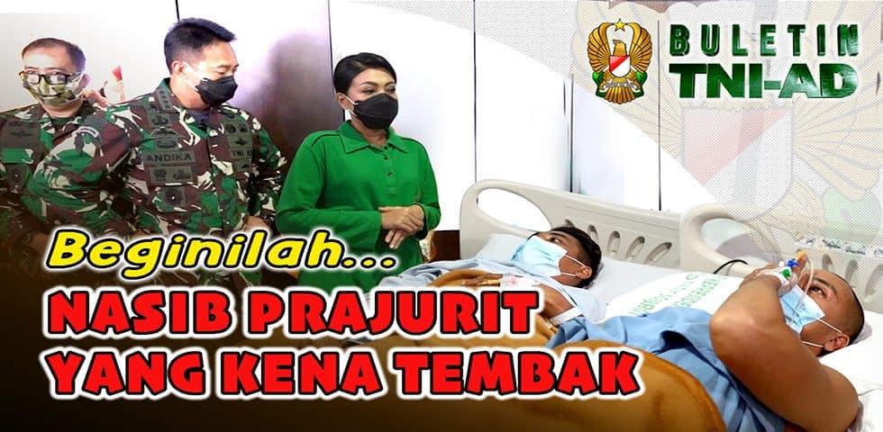 Beginilah Nasib Prajurit yang Kena Tembak | BULETIN TNI AD