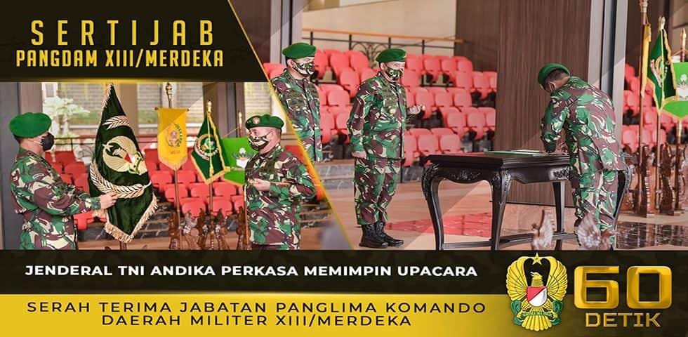 Jenderal TNI Andika Perkasa Memimpin Upacara Serah Terima Jabatan Panglima Kodam XIII/Merdeka