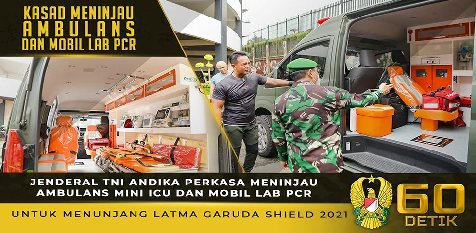Kasad Meninjau Ambulans Mini ICU dan Mobil Lab PCR untuk Menunjang Latma Garuda Shield 2021